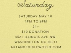 Art & Edible World Saturday (DC) May 11 2019