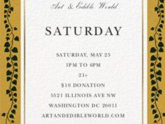 Art & Edible World Saturday (DC) May 25 2019
