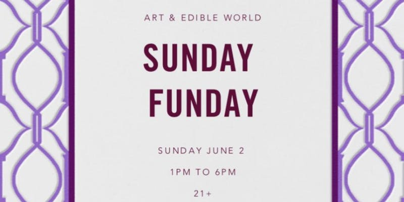 Art & Edible World Sunday Funday (DC) June 2 2019