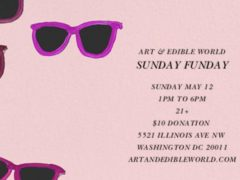 Art & Edible World Sunday Funday (DC) May 12 2019