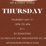 Art & Edible World Thursday (DC) May 23 2019