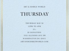 Art & Edible World Thursday (DC) May 30 2019