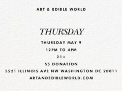 Art & Edible World Thursday (DC) May 9 2019