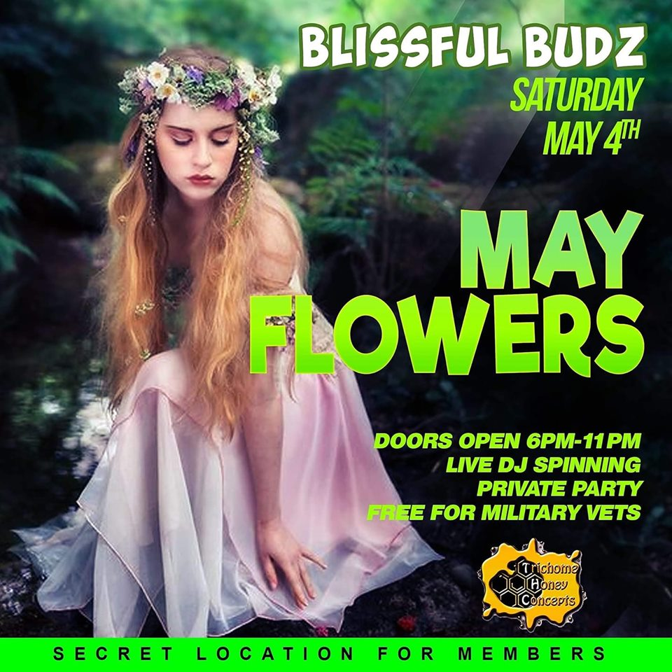 Blissful Budz May Flowers Hosted by Trichome Honey Concepts (DC) May 4 2019