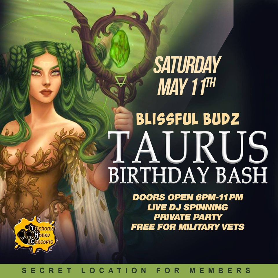Blissful Budz Taurus Bday Bash Hosted by Trichome Honey Concepts (DC) May 11 2019