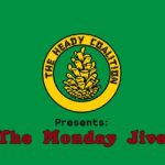The Monday Jive Hosted by The Heady Coalition (MD) July 22 2019