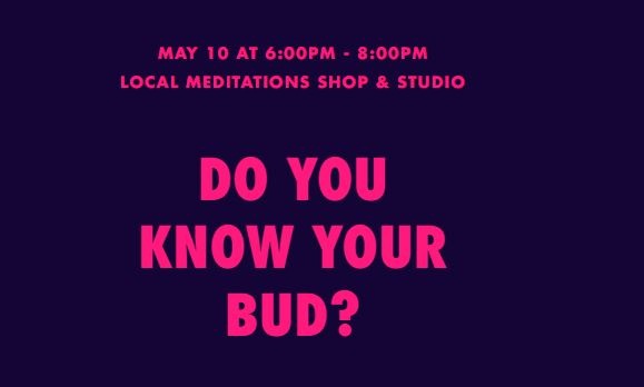 Do You Know Your Bud? (DC) May 10 2019