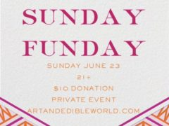 ART & EDIBLE WORLD SUNDAY FUNDAY (DC) June 23 2019