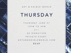 ART & EDIBLE WORLD THURSDAY (DC) June 27 2019