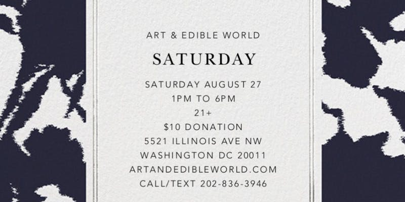 Art & Edible World Saturday (DC) July 27 2019