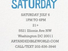 Art & Edible World Saturday (DC) July 6 2019
