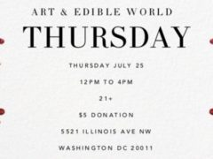 Art & Edible World Thursday (DC) July 25 2019