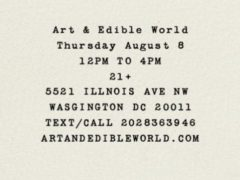 Art & Edible World Thursday (DC) August 8 2019