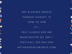 Art & Edible World Tuesday (DC) August 13 2019