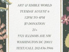 Art & Edible World Tuesday (DC) August 6 2019