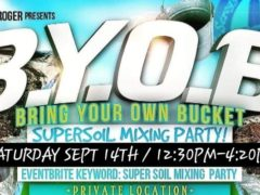 B.Y.O.B Super Soil Mixing Party by DC SCROGER (DC) September 14 2019