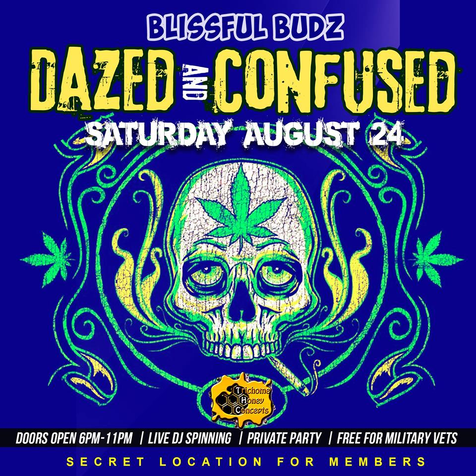 Blissful Budz Dazed & Confused Hosted by Trichome Honey Concepts (DC) August 24 2019