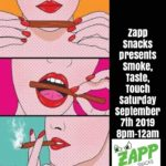 Smoke Taste Touch Hosted by Zapp Snacks (DC) September 7 2019