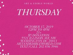 Art & Edible World Thursday (DC) October 17 2019