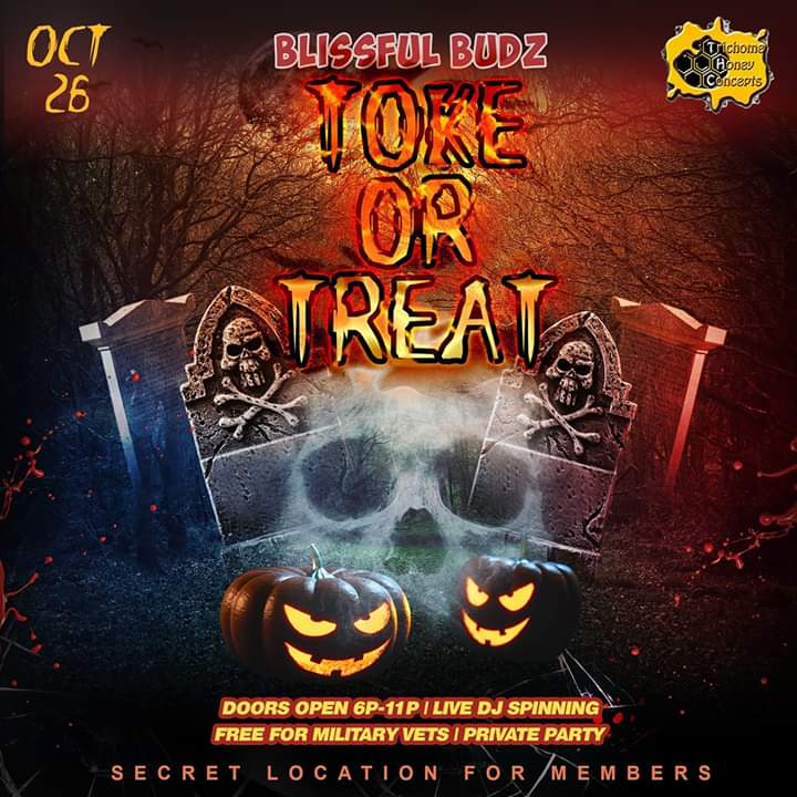 Blissful Budz Toke Or Treat 3 Hosted by Trichome Honey Concepts (DC) October 26 2019