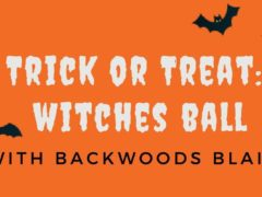 Trick or Treat Witches Ball Hosted by Backwoods Blaire (MD) October 16 2019