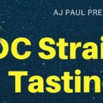 DC Strain Tasting 2019 Hosted by AJ Paul (DC) December 16 2019
