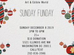 Art & Edible World Sunday Funday (DC) December 8 2019