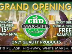 Grand opening of Max Life CBD Solutions (MD) December 15 2019