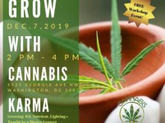 Grow With Cannabis Karma (DC) December 7 2019