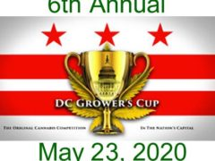 6th Annual DC Grower's Cup Hosted by Grown N DC and Capitol City Seeds (DC) May 23 2020