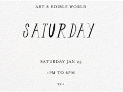 Art & Edible World Saturday (DC) January 25 2020