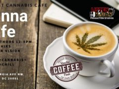 DC's 1st Canna Cafe! Hosted by Listen Vision Recording Studios (DC) Multiple Dates