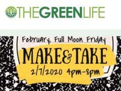 The Green Life February Full Moon Make&Take (DC) February 7 2020