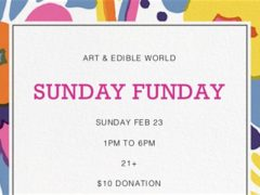 Art & Edible World Sunday Funday (DC) February 23 2020