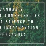 Cannabis Clinical Competencies Using Science to Inform Intervention by George Mason (VA) March 17 2020