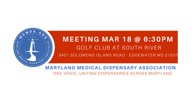 Maryland Medical Dispensary Association Meeting (MD) March 18 2020