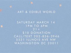 Art & Edible World Saturday (DC) March 14 2020