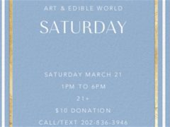 Art & Edible World Saturday (DC) March 21 2020