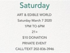 Art & Edible World Saturday (DC) March 7 2020