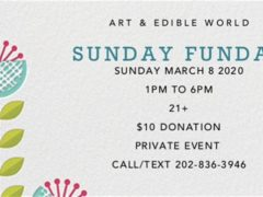 Art & Edible World Sunday Funday (DC) March 8 2020