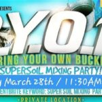 B.Y.O.B. Super Soil Mixing Party by DC SCROGER (DC) March 28 2020
