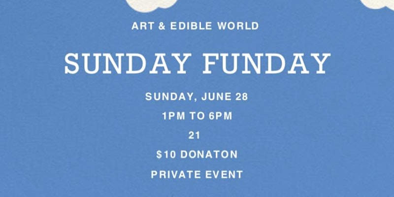 Art & Edible World Sunday Funday (DC) June 28 2020