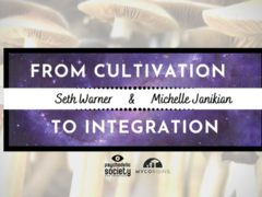 From Cultivation To Integration Pscychedlic Mushrooms (online) July 26 2020