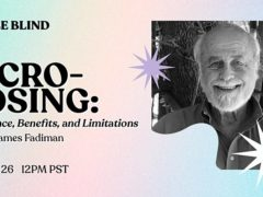 Microdosing The Science Benefits and Limitations (online) July 26 2020