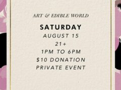 Art & Edible World Saturday (DC) August 15 2020