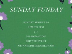 Art & Edible World Sunday Funday (DC) August 16 2020