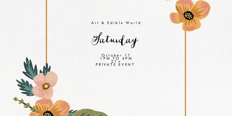 Art & Edible World Saturday (DC) October 17 2020