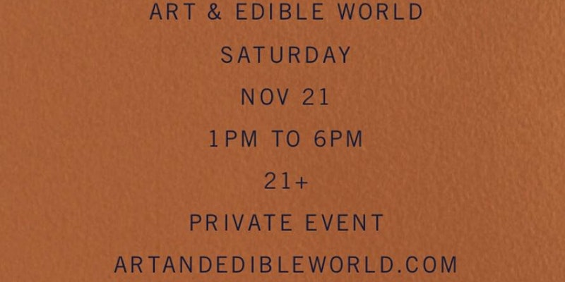 Art & Edible World Saturday (DC) November 21 2020